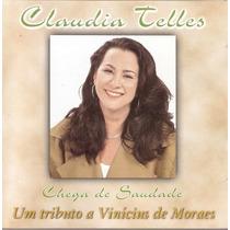 Cd Claudia Telles - Chega De Saudade - Novo***