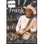 Dvd Musical - Frank Aguiar: Ao Vivo, 10 Anos (lacrado)