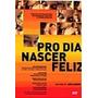 Dvd - Pro Dia Nascer Feliz - Dir.: João Jardim - Raríssimo