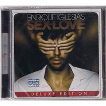 Enrique Iglesias Sex And Love Deluxe Edition Novo Cd 2014