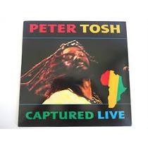 Lp - Peter Tosh - Captured Live - Raro Em Vinil - 1984