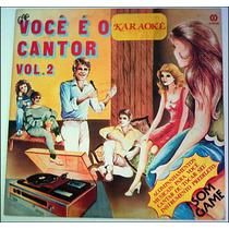 Lp / Vinil Karaokê Você É O Cantor Vol. 2