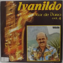 Lp / Vinil Blues & Jazz: Ivanildo - O Sax De Ouro Vol.4 1982