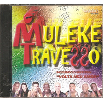 Cd Muleke Travesso - Volta Meu Amor - Os Travessos, Kaskatas