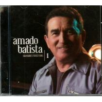 Amado Batista - Grandes Sucessos Vol.1 - Original Lacrado
