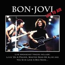 Bon Jovi Live To Air Novo Lacrado R$ 19,90+ Frete