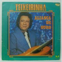 Lp Teixeirinha - Aliança De Ouro - 1975 - Copacabana