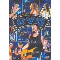 Dvd-banda Eva-25 Anos Ao Vivo