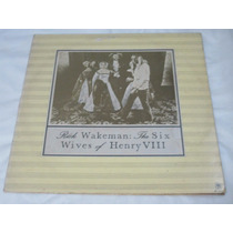 Lp Rick Wakeman - The Six Wives Of Henry Viii (1973)
