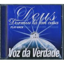 Playback Voz Da Verdade - Deus Dormiu Lá Em Casa [original]