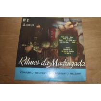 Norberto Baldauf, Ritmos Da Madrugada, Rara Conservação