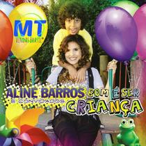 Oferta! Aline Barros Cd Bom É Ser Criança 2010 Frete Grátis.