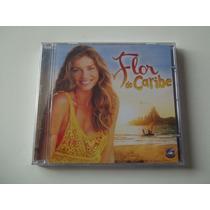 Flor Do Caribe - Cd Da Novela - Nacional - Lacrado!!!!