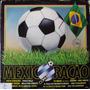 Lp Mpb: Mexicoração ( Copa Do Mundo 86 ) - Frete Grátis