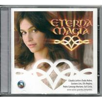 Cd Novela Tv Globo Eterna Magia Nacional 2007 Lacrado