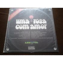 Lp Uma Rosa Com Amor 1973 -internacional