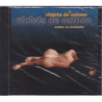 Violeta De Outono - Cd Mulher Na Montanha - 1999 - Lacrado