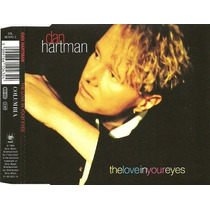 Cd Single Dan Hartman - The Love In Your Eyes