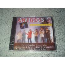 Cd - Amigos 2 Especial Da Rede Globo Lacrado!!!