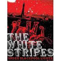 The White Stripes - Under Blackpool Lights-dvd Lacrado Novo