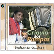 Cd - Crioulo Dos Pampas - Mateando Saudade