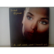 Lp Sinead O Connor - I Do Not Want What I Havent C/encarte