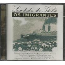 Cd Vários - Saudades Da Itália - Os Imigrantes - 1999