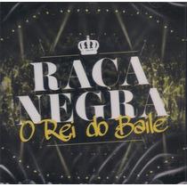 Cd Raça Negra - O Rei Do Baile