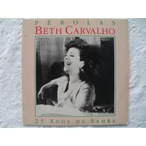 Lp Beth Carvalho Perolas 25 Anos De Samba 1992 Disco Vinil
