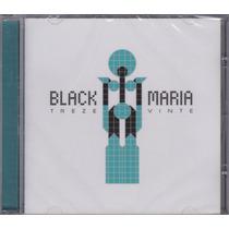 Black Maria - Cd Treze Vinte - Produzido Por Sergio Dias