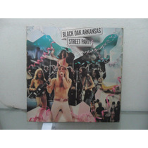 Lp Imp - Black Oak Arkansas - Street Party (lynyrd, Allman)