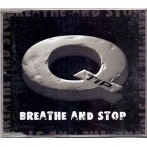 Cd Q - Tip - Breathe And Stop / Álbum Single ( Importado ) -