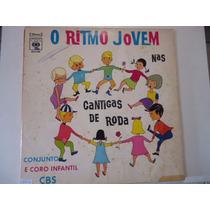 Disco Vinil Lp O Ritmo Jovem Nas Cantigas De Roda ##