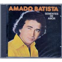 Cd Amado Batista - Sementes De Amor - Novo***