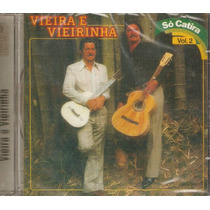 Cd Vieira E Vieirinha - Só Catira Vol. 2 - Novo***