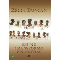 Dvd Zélia Duncan - Eu Me Transformo Em Outras*novo/lacrado*