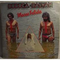 Lp / Vinil Sertanejo: Duduca E Dalvan - Massa Falida - 1986