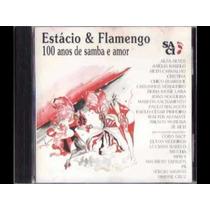Cd-estácio E Flamengo-100 Anos De Samba E Amor-1995-raridade