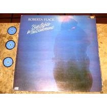 Lp Roberta Flack - Blue Lights In The Basement (1978)