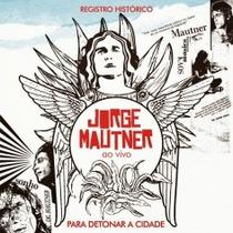Cd Jorge Mautner 2cd - Ao Vivo Para Detonar A Cida