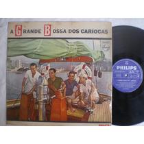 Lp - A Grande Bossa Dos Cariocas / Philips P-632.710-l