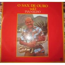 Lp Ivanildo O Sax De Ouro Vol 2 Cid 1980