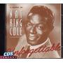 Cd Nat King Cole - O Melhor De - Unforgettable Vol 5
