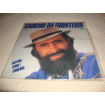 Lp Do Gaucho Da Fronteira- Gaiteiro, China E Cordeona-1988.