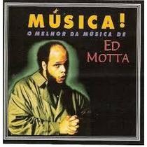 O Melhor Da Música De Ed Motta