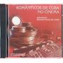 Cd Orquestra Romanticos De Cuba - No Cinema (usado/otimo)