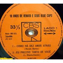 Renato E Seus Blue Caps 1977 10 Anos Compacto 4 Com Músicas