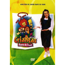 Crianças Diante Do Trono Dvd Original