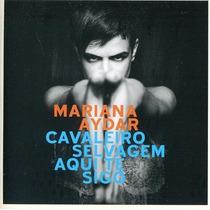 Cd Mariana Aydar - Cavaleiro Selvagem Aqui Te Sigo (978867)