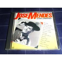 Cd - Sucessos Inesquecíveis De Jose Mendes Última Lembrança